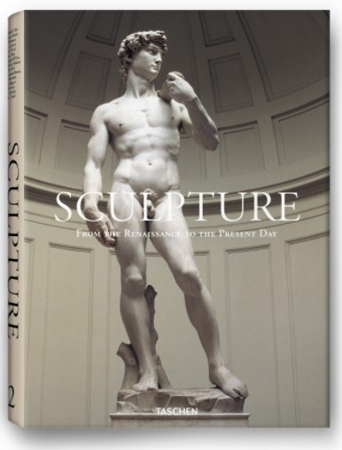 Sculpture: From Antiquity to the Present Day (Taschen 25)